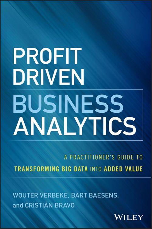 Profit Driven Business Analytics