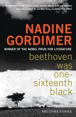 Vente Livre Numérique : Beethoven Was One-sixteenth Black  - Nadine Gordimer