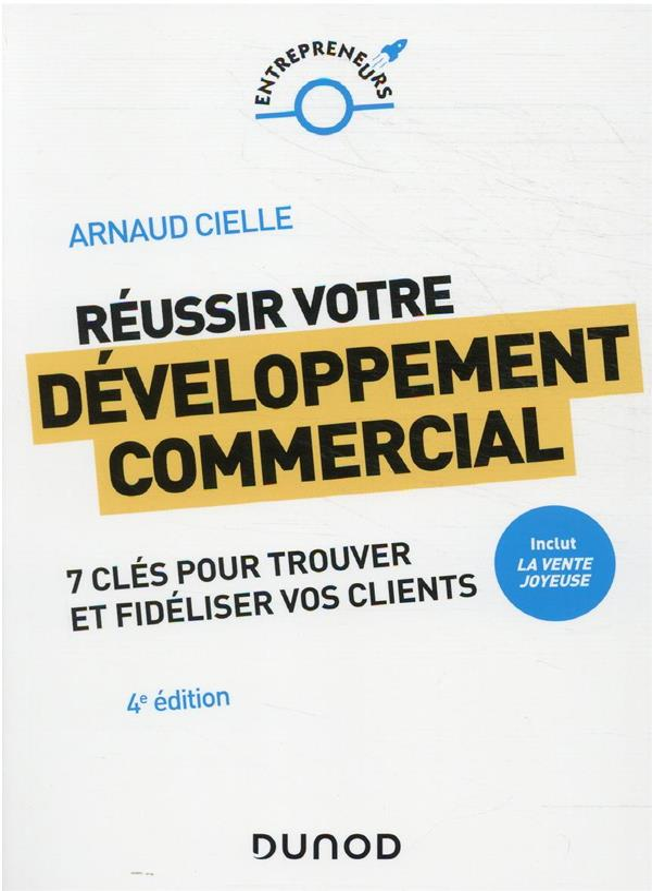 Réussir votre développement commercial : comment trouver et fidéliser vos clients (4e édition)