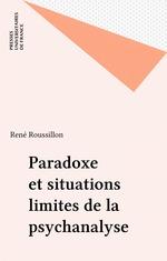 Vente EBooks : Paradoxe et situations limites de la psychanalyse  - René Roussillon