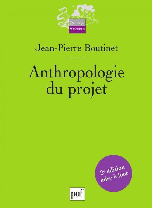 Anthropologie du projet (2e édition)