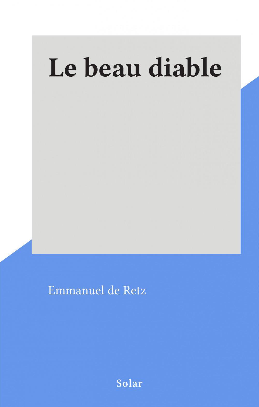 Le beau diable  - Emmanuel de Retz