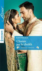 Choisie par le cheikh  - Kate Walker