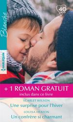 Vente Livre Numérique : Une surprise pour l'hiver - Un confrère si charmant - L'envoyé du destin  - Judy Duarte - Louisa Heaton - Scarlet Wilson