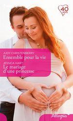 Vente Livre Numérique : Ensemble pour la vie - Le mariage d'une princesse  - Jessica Hart - Judy Christenberry