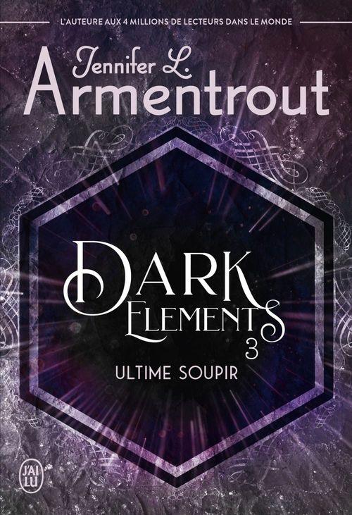 Vente Livre Numérique : Dark Elements (Tome 3) - Ultime soupir  - Jennifer L. Armentrout