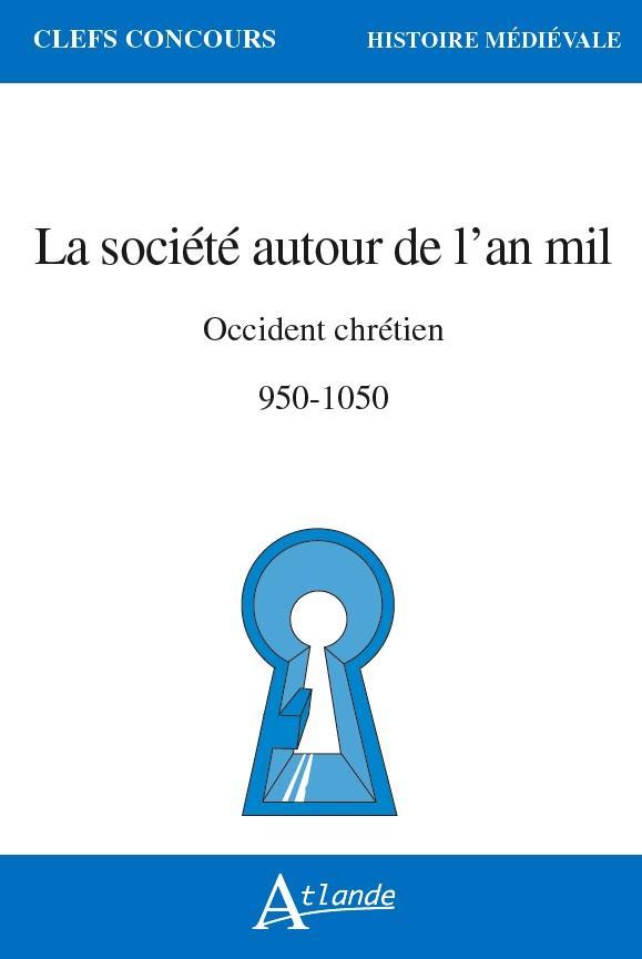 LA SOCIETE AUTOUR DE L'AN MIL - OCCIDENT CHRETIEN