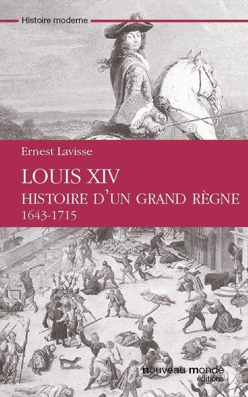 Louis XIV, histoire d'un grand règne