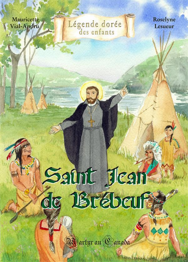 saint Jean de Brébeuf : martyr au Canada