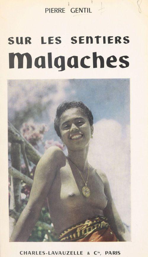 Sur les sentiers malgaches  - Pierre Gentil