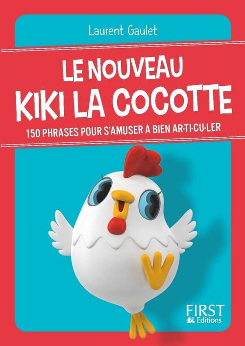 le nouveau Kiki la cocotte ; 150 phrases pour s'amuser à bien ar-ti-cu-ler