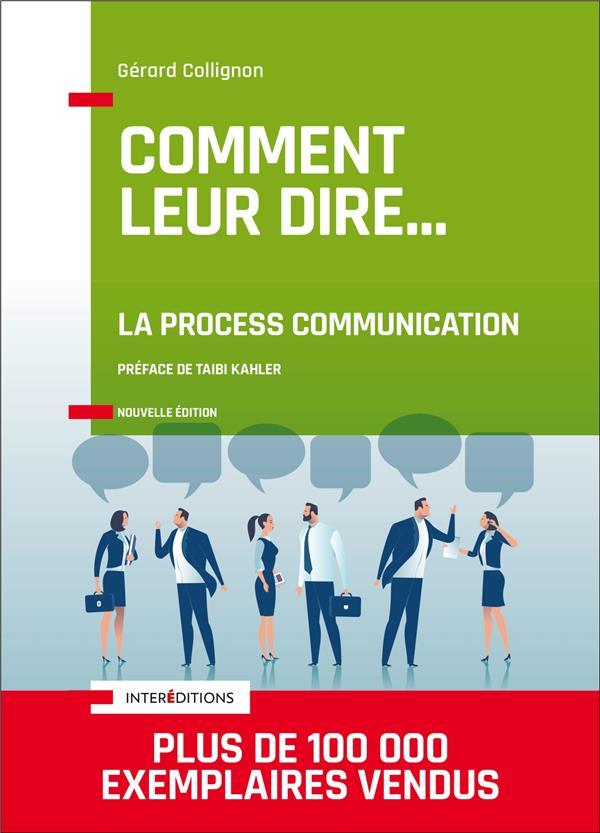 Comment leur dire... la process communication (3e édition)
