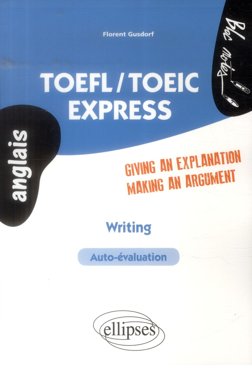 Toefl/Toeic Express Giving An Explanation Making An Argument Wrinting Auto-Evaluation