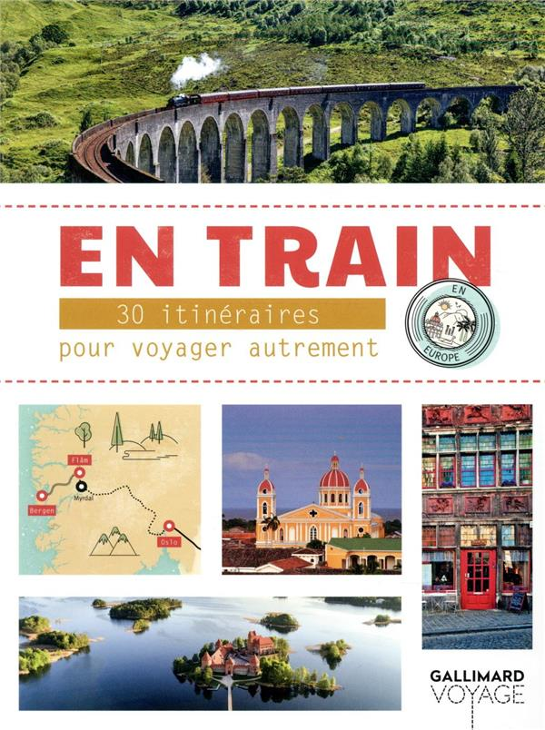 EN TRAIN  -  30 ITINERAIRES POUR VOYAGER AUTREMENT EN EUROPE