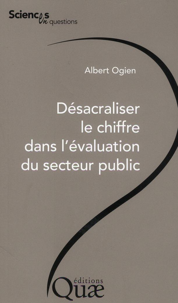 Desacraliser Le Chiffre Dans L'Evaluation Du Secteur Public