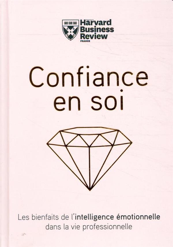Confiance en soi ; les bienfaits de l'intelligence émotionnelle dans la vie professionnelle