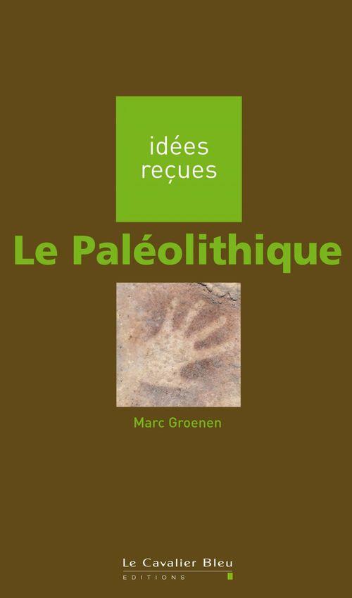 Le paléolithique  - Marc Groenen
