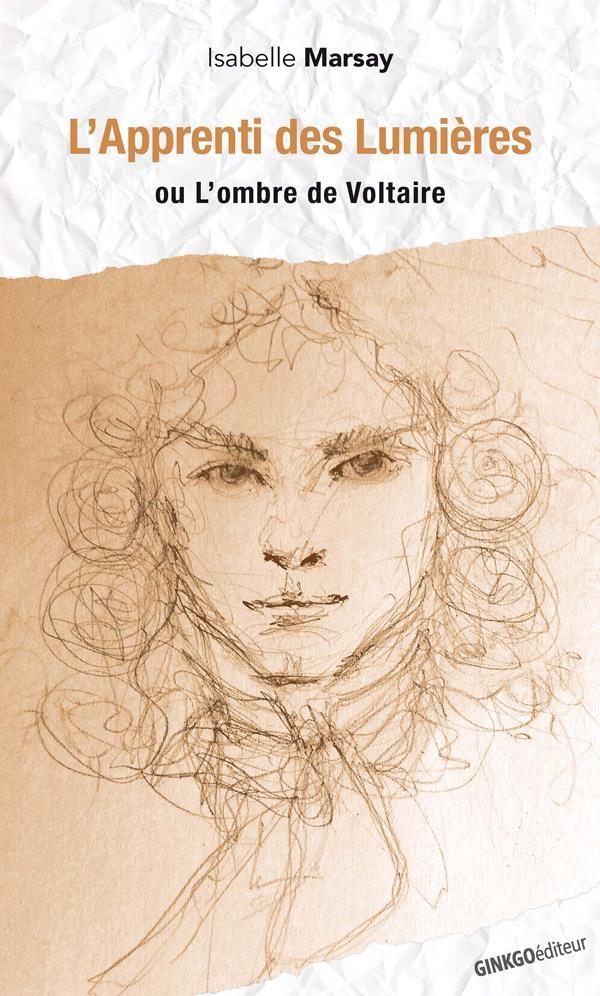 L'apprenti des Lumières ou l'ombre de Voltaire