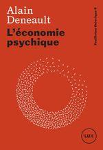Vente Livre Numérique : L'économie psychique  - Alain Deneault