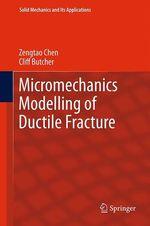 Micromechanics Modelling of Ductile Fracture  - Zengtao Chen - Cliff Butcher