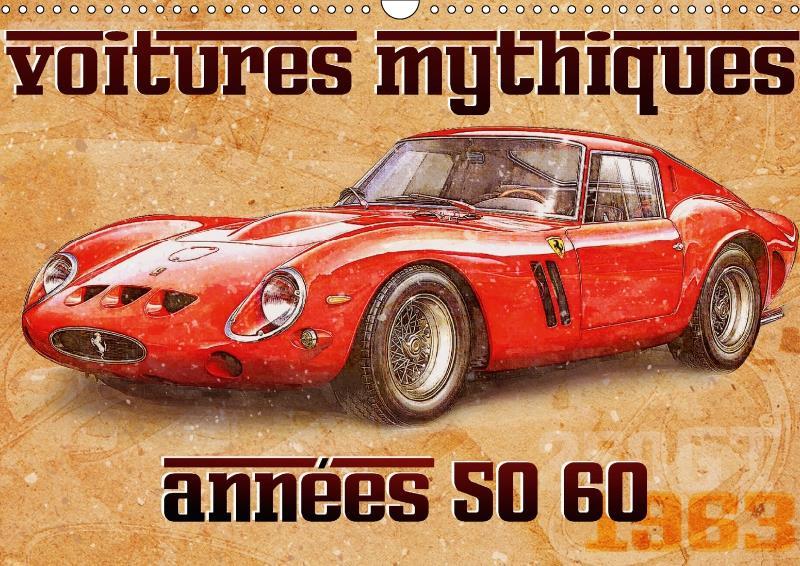 Voitures mythiques ; années 50 60 (calendrier mural DIN A3 horizontal) (édition 2018)