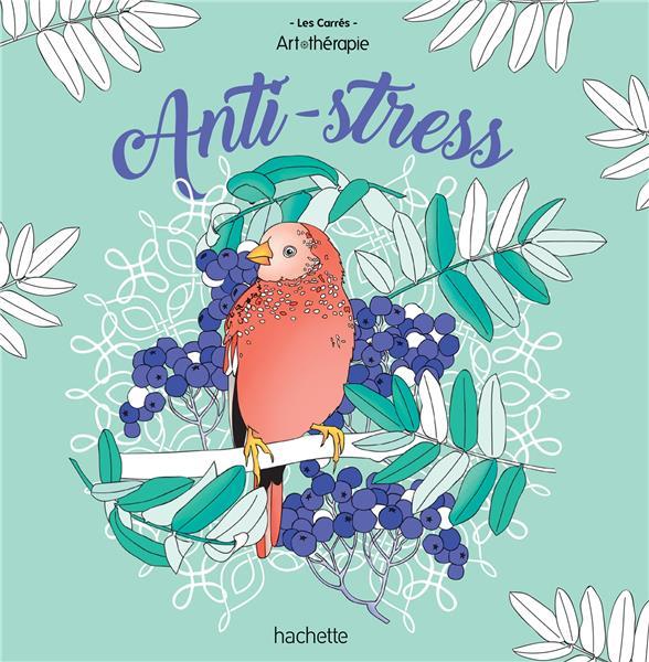 Coloriages Anti Stress Grand Carre Art Therapie Lidia Kostanek Hachette Pratique Papeterie Coloriage Le Hall Du Livre Nancy