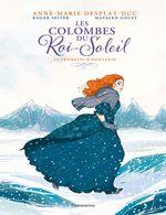 Vente EBooks : Les colombes du Roi-Soleil T.4 ; la promesse d'Hortense  - Anne-Marie Desplat-Duc - Roger Seiter - Mayalen Goust