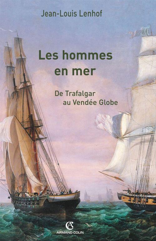 les hommes en mer - de trafalgar au vendee globe