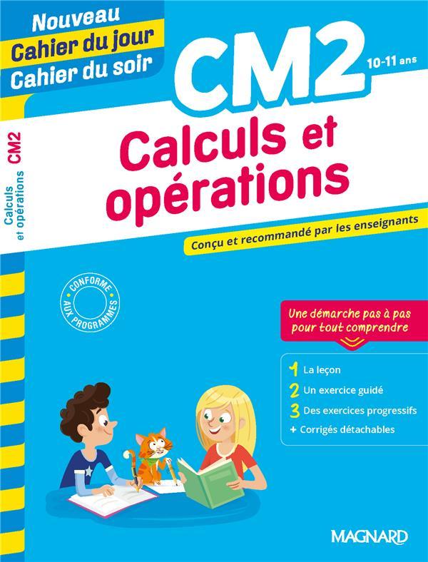 Cahier du jour / cahier du soir  ; calculs et opérations ; CM2 ; conçu et recommandé par les enseignants