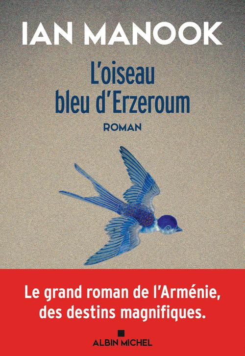 l'oiseau bleu d'Erzeroum t.1