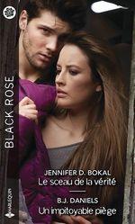 Le sceau de la vérité - Un impitoyable piège  - Jennifer D. Bokal - B.J. Daniels