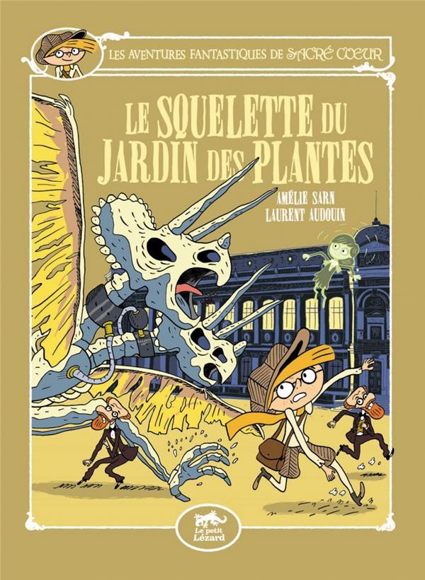 Les aventures fantastiques de Sacré Coeur ; le squelette du jardin des plantes