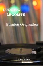Bandes originales  - Ludovic Lecomte