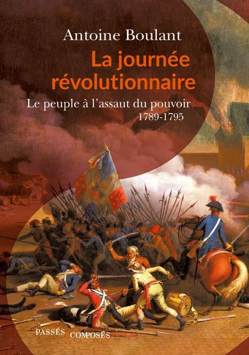 la journee revolutionnaire - le peuple a l'assaut du pouvoir, 1789-1795