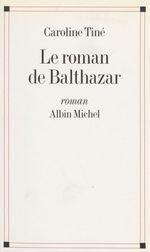Le roman de Balthazar