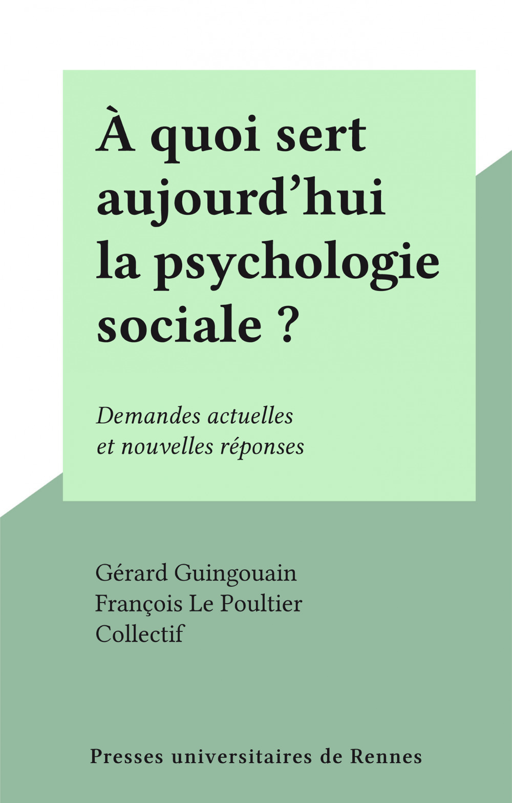 À quoi sert aujourd'hui la psychologie sociale ?