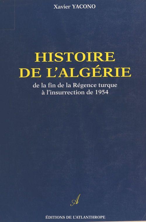 Histoire de l'Algérie : de la fin de la régence turque à l'insurrection de 1954