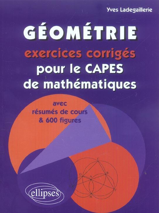Geometrie ; Exercices Corriges Pour Le Capes De Mathematiques