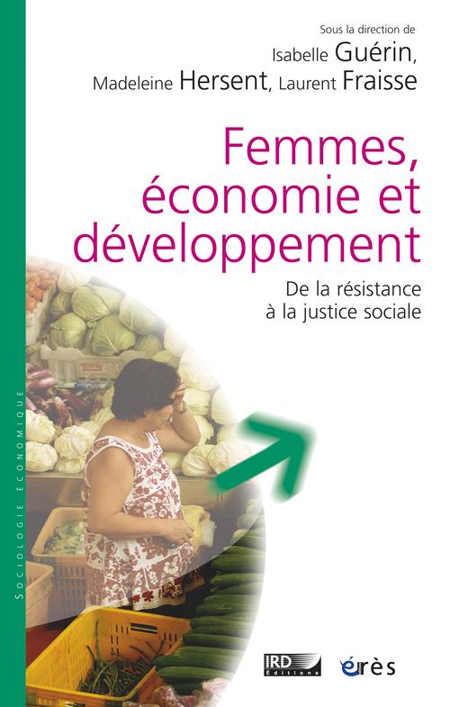 Femmes, économie et développement ; de la résistance à la justice sociale