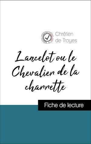 Analyse de l'oeuvre : Lancelot ou le Chevalier de la charrette (résumé et fiche de lecture plébiscités par les enseignants sur fichedelecture.fr)