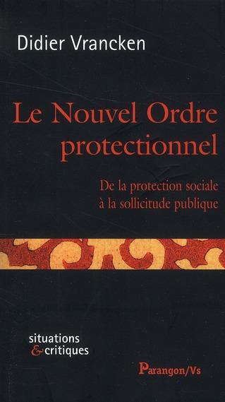 Le nouvel ordre protectionnel ; de la protection sociale à la sollicitude publique