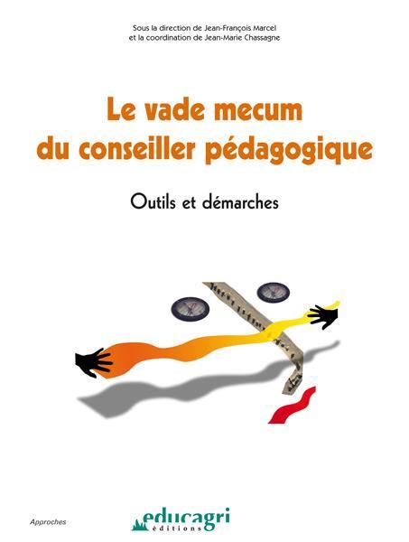 Le vade mecum du conseiller pédagogique ; outils et démarches