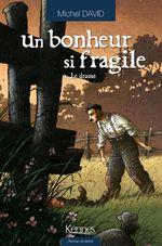 Vente Livre Numérique : Un bonheur si fragile T02  - Michel David