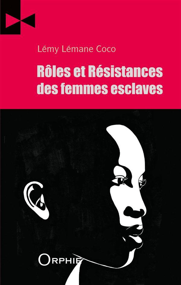 Rôles et résistances des femmes esclaves