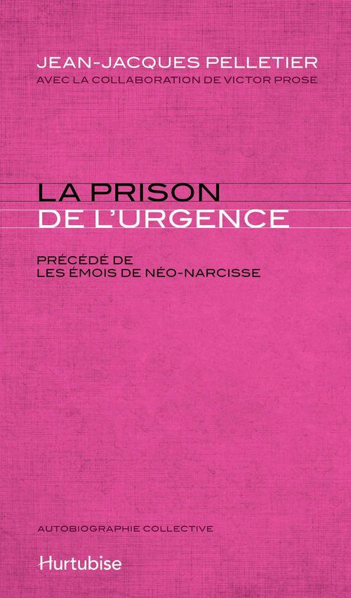 La prison de l'urgence precede de,les emois de neo-narcisse