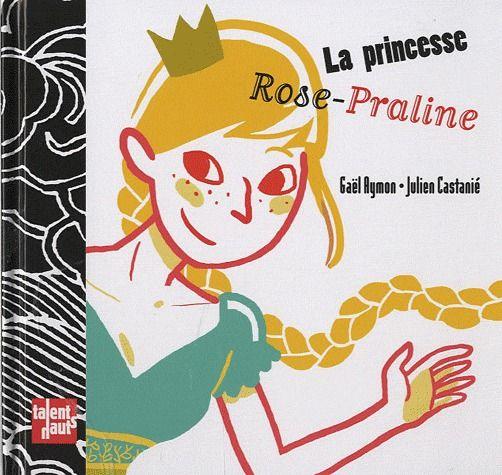 La princesse Rose-Praline