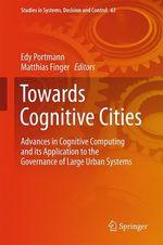 Towards Cognitive Cities  - Edy Portmann - Matthias Finger