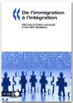 De l'immigration à l'intégration. Des solutions locales à un défi mondial