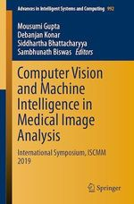 Computer Vision and Machine Intelligence in Medical Image Analysis  - Siddhartha Bhattacharyya - Sambhunath Biswas - Mousumi Gupta - Debanjan Konar