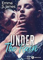 Under the Rain  - Emma S. James